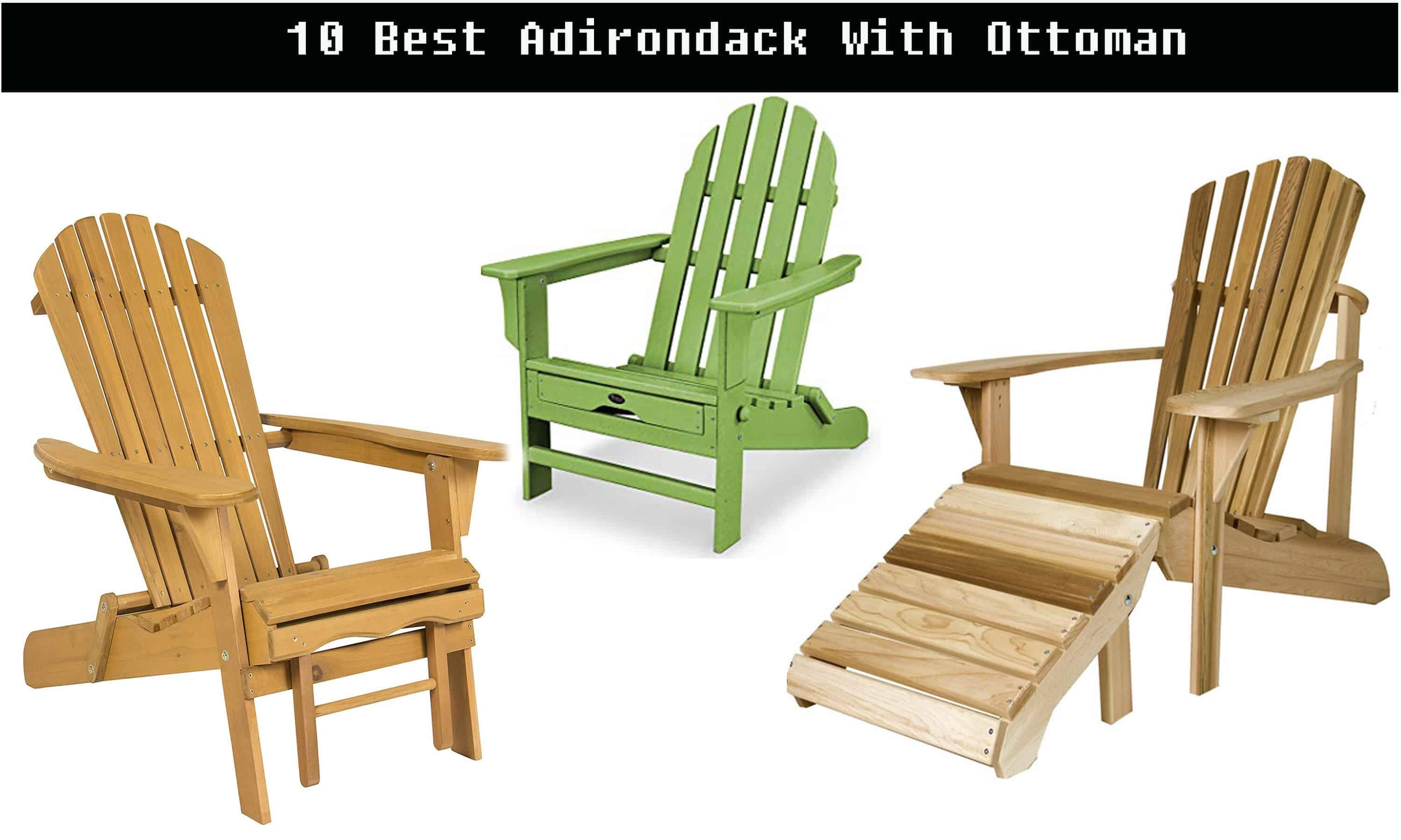 Top 10 Ottoman for Adirondack Chairs (2019)