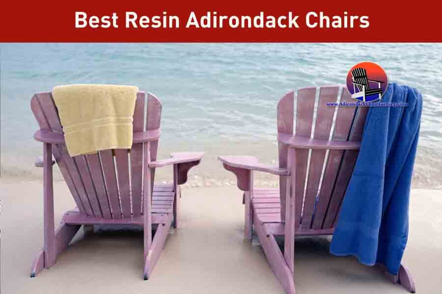 10 Best Resin Adirondack Chairs: Your Buyer's Guide (2019)