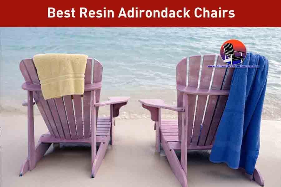 Best Resin Adirondack Chairs