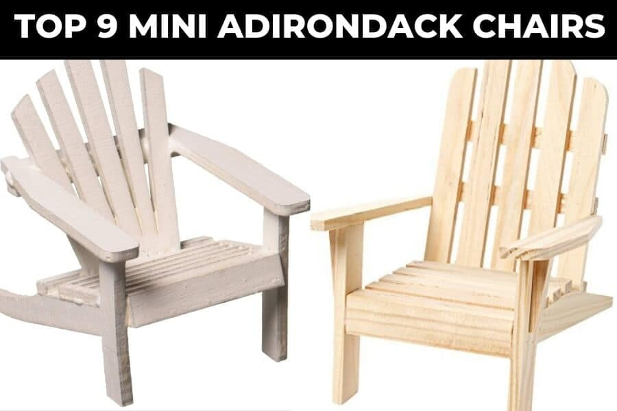 Top 9 Mini Adirondack Chairs Reviews (2019)